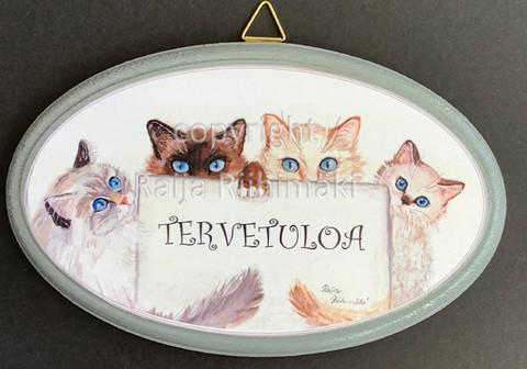 Tervetuloa kyltti, 4 kissaa
