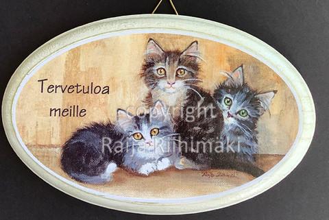 Tervetuloa kyltti,3 kissaa
