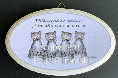 Ovikyltti kissan palvelijat, 4 kissaa