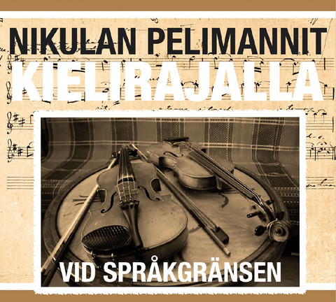 Nikulan pelimannit: Kielirajalla - Vid språkgränsen