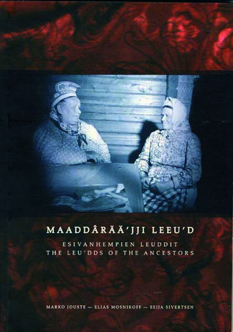 Maaddârää`jji leeu`d. The Leu`dds of the ancestors