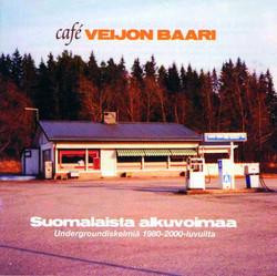 Café Veijon baari - suomalaista alkuvoimaa. Underground hits