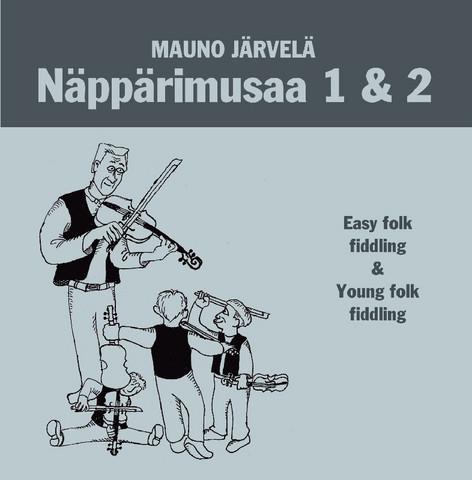 Näppärit: Näppärimusaa 1 & 2: Easy Folk Fiddling & Young Folk Fiddling