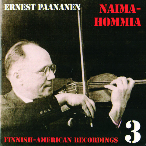 Ernest Paananen: Naimahommia. Finnish-American recordings 3