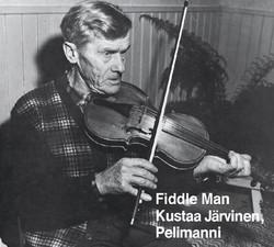 Fiddle Man Kustaa Järvinen, Pelimanni