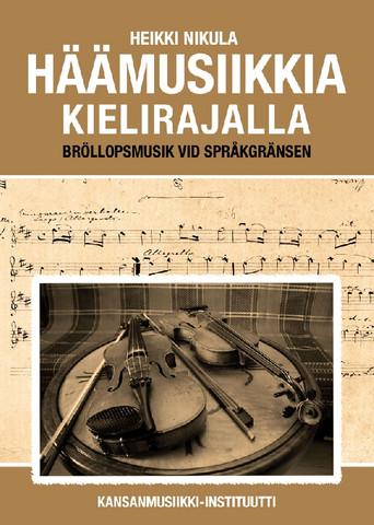 Häämusiikkia kielirajalla - Bröllopsmusik vid språkgränsen