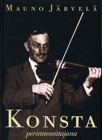 Konsta perinnesoittajana - Konsta Jylhä, a bearer of tradition