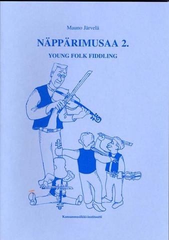 Näppärit: Näppärimusaa 2. Young folk fiddling