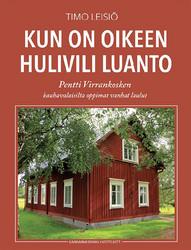 Kun on oikeen hulivili luanto - Pentti Virrankosken kauhavalaisilta oppimat vanhat laulut
