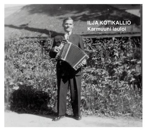 Ilja Kotikallio: Karmuuni lauloi