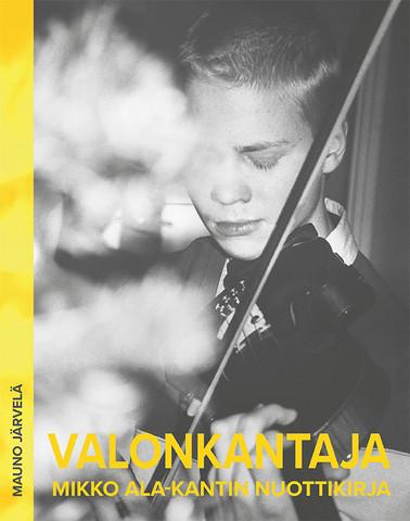 Valonkantaja - Mikko Ala-Kantin nuottikirja