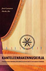 Kanteleenrakennuskirja. Perinteisen perhonjokilaaksolaisen kanteleen rakentaminen.