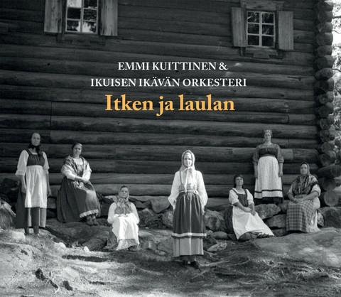 Emmi Kuittinen & Ikuisen ikävän orkesteri. itken ja laulan
