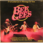 Bee Gees: I've Gotta Get A Message To You