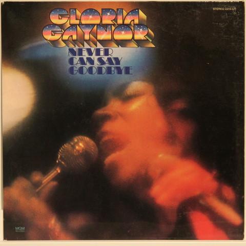Gaynor Gloria: Never Can Say Goodbye
