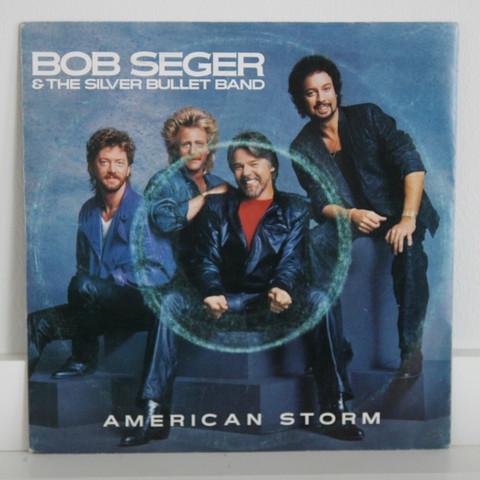 Seger Bob & The Silver Bullet Band: American Storm