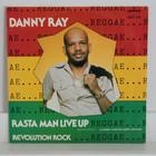 Ray Danny: Rasta Man Live Up / Revolution Rock