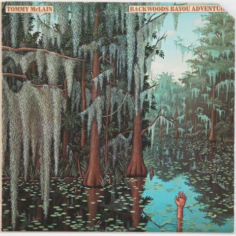 McLain Tommy: Backwoods Bayou Adventure