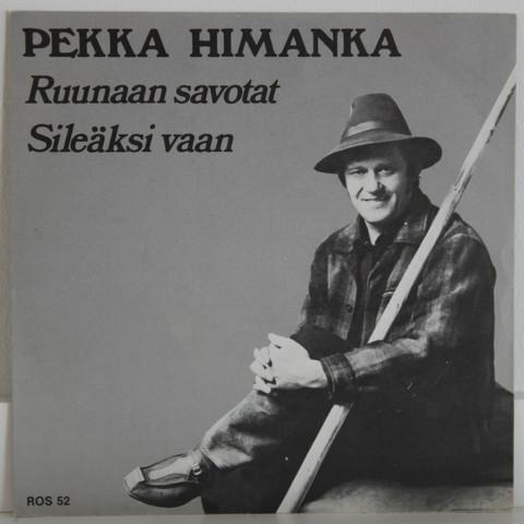 Himanka Pekka: Ruunaan savotat