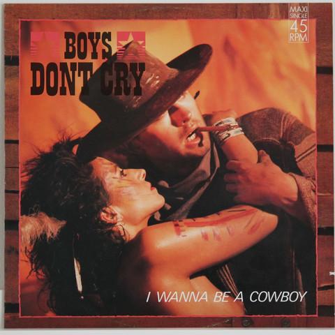Boys Don't Cry: I Wanna Be A Cowboy