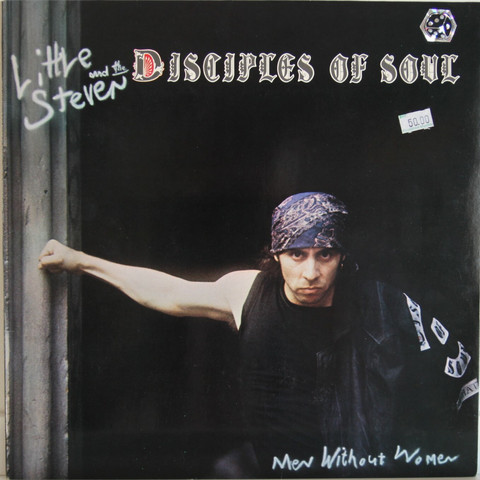 Little Steven And The Disciples Of Soul: Men Without Women