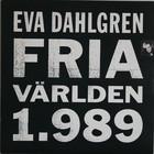 Dahlgren Eva: Fria världen 1.989
