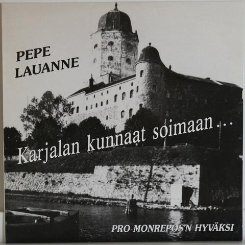 Lauanne Pepe: Karjalan kunnaat soimaan…