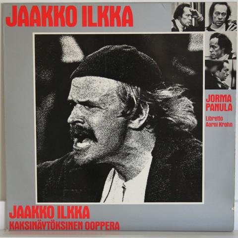 Panula Jorma / Krohn Aarni: Jaakko Ilkka - kaksinäytöksinen ooppera