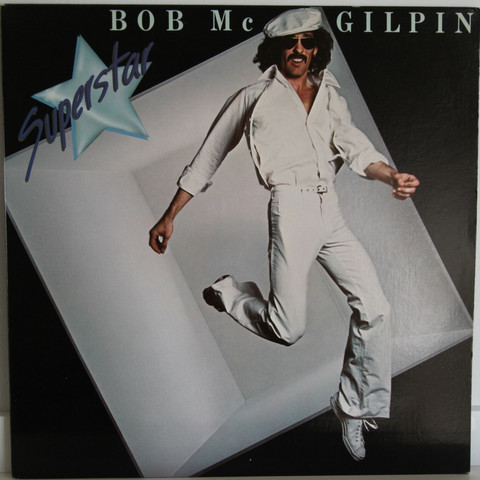 McGilpin Bob: Superstar