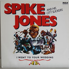Spike Jones And His City Slickers: I Went To Your Wedding
