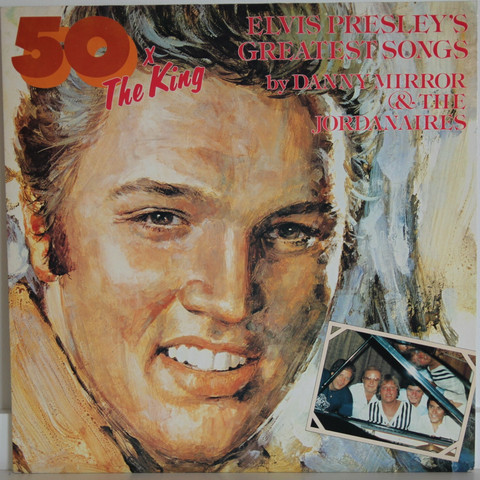 Danny Mirror & The Jordanaires: 50x The King
