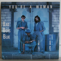 Bad Boys Blue: You're A Woman