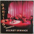 Secret Service: Dancing In Madness