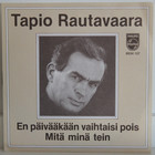 Rautavaara Tapio: En päivääkään vaihtaisi pois