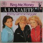 A La Carte: Ring Me Honey / Jimmy Gimme Reggae