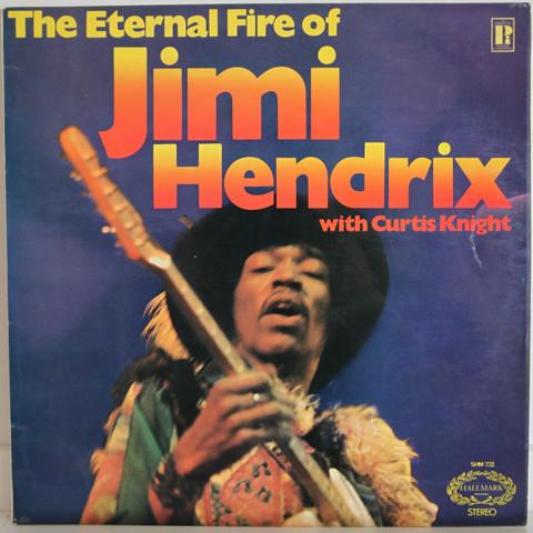 Hendrix Jimi with Curtis Knight: The Eternal Fire Of Jimi Hendrix