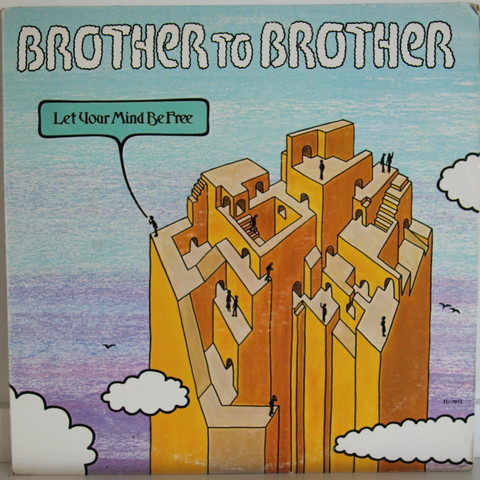Brother To Brother: Let Your Mind Be Free