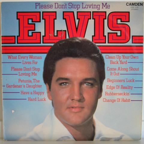 Presley Elvis: Please Don't Stop Loving Me