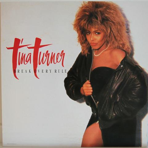 Turner Tina: Break Every Rule