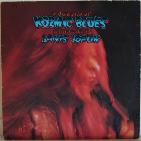 Joplin Janis: I Got Dem Ol' Kozmic Blues Again Mama!