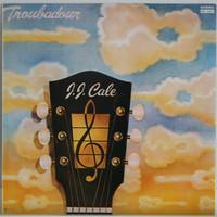Cale JJ: Troubadour