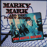 Marky Mark And The Funky Buch: You Gotta Believe