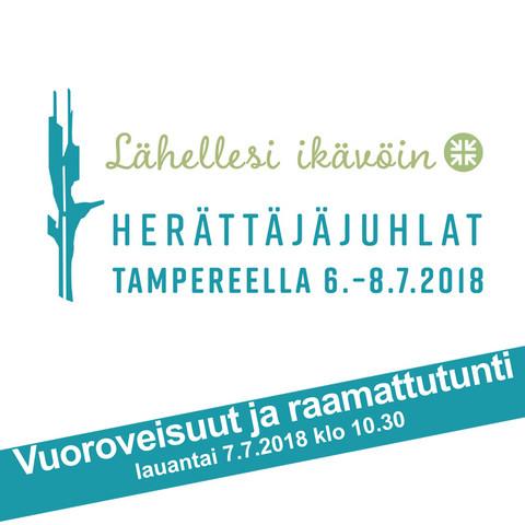 Tampereen herättäjäjuhlat 2018 - vuoroveisuut ja raamattutunti
