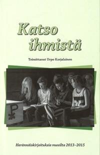 Urpo Karjalainen (toim.): Katso ihmistä