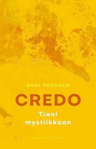 Anni Pesonen: Credo - tieni mystiikkaan