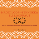 Magic Loop -tekniikkapaja