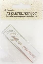 JK tekstikyltit  Pajon Onnea hopea 2969