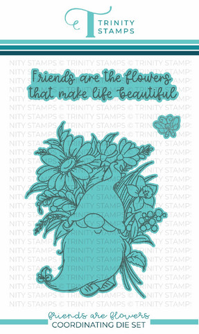 Trinity Stamps stanssi Friends are Flowers
