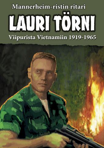 Mannerheimristin ritari Lauri Törni – Viipurista Vietnamiin 1919–1965