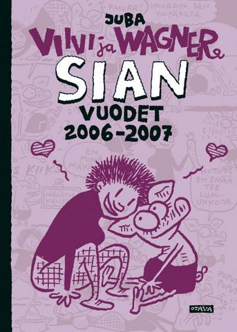 Viivi & Wagner – Sian vuodet 2006–2007